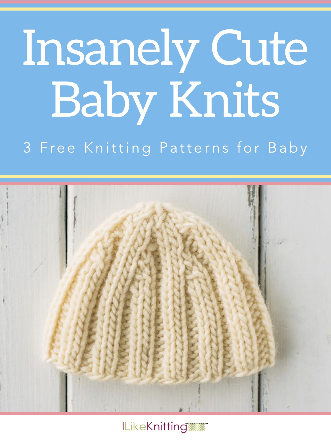 Insanely Cute Baby Knits: 3 Free Knitting Patterns for Baby