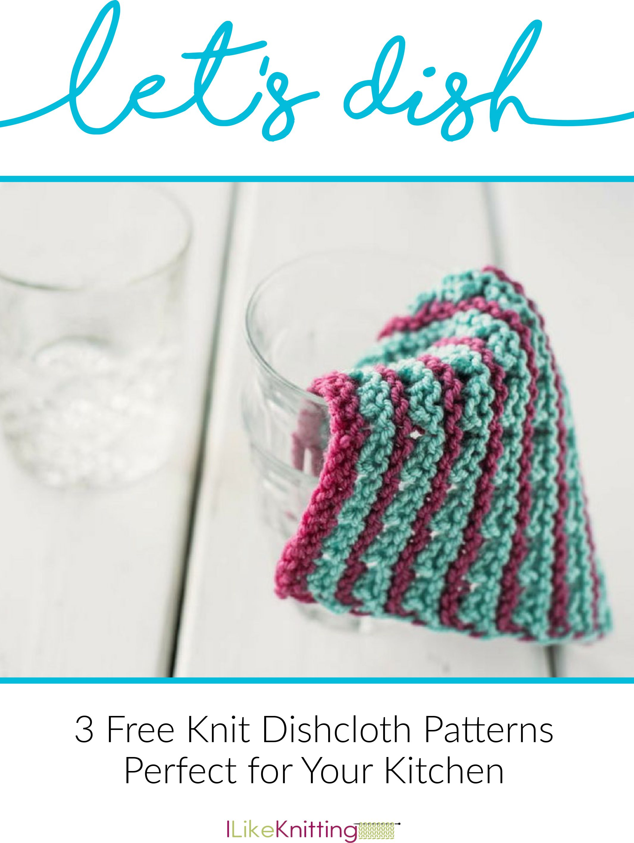 Let's Dish: 3 Free Knit Dishcloth Patterns Perfect for Your Kitchen